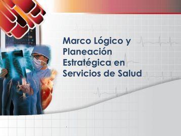 marco lógico y planeación estratégica en servicios de salud