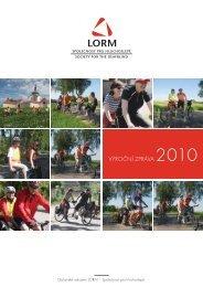 Výroční zpráva o.s. LORM za rok 2010 (PDF, 7.3 MB)