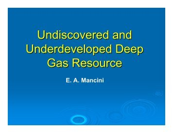 Undiscovered and Underdeveloped Deep Gas Resource