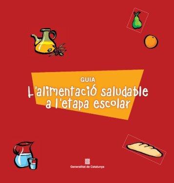 Guia l'alimentació saludable a l'etapa escolar - Generalitat de ...