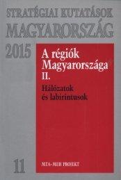 A régiók Magyarországa II. – Hálózatok és labirintusok - MEK