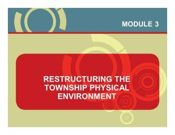 Restructuring the township physical environment - Urban LandMark