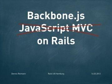 Backbone.js on Rails - Dennis Reimann