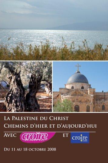 La Palestine du Christ Chemins d'hier et d'aujourd ... - Terre Entière