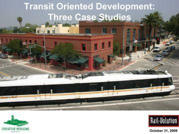 Transit Oriented Development: Three Case Studies - Rail~Volution