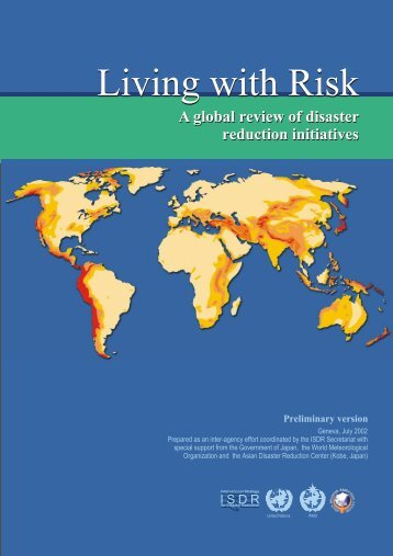 Living with Risk. A global review of disaster reduction initiatives