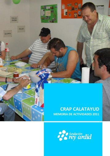 CRAP Calatayud. Memoria 2011 - Fundación Rey Ardid