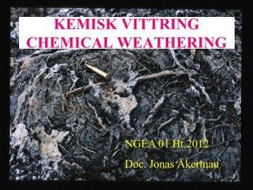KEMISK VITTRING CHEMICAL WEATHERING