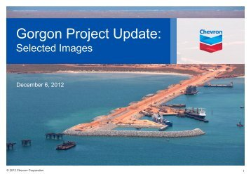 Gorgon Project Update: Selected Images, December 6 ... - Chevron