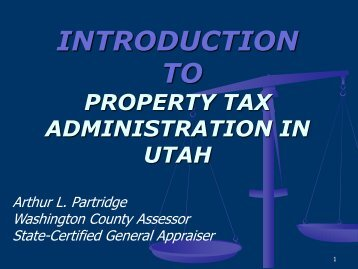 Slideshow — Introduction to Property Tax Administration in Utah 2012