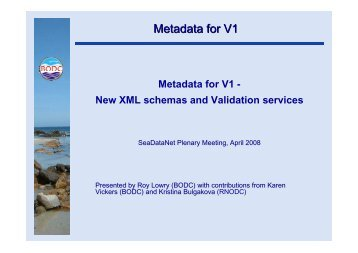 Metadata for V1 - New XML schemas and Validation services