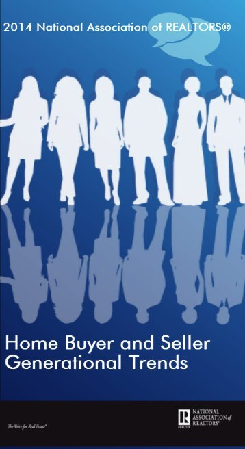 2014-home-buyer-and-seller-generational-trends-report-full