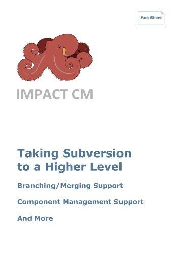 Factsheet Impact CM - Taking Subversion to a Higher Level