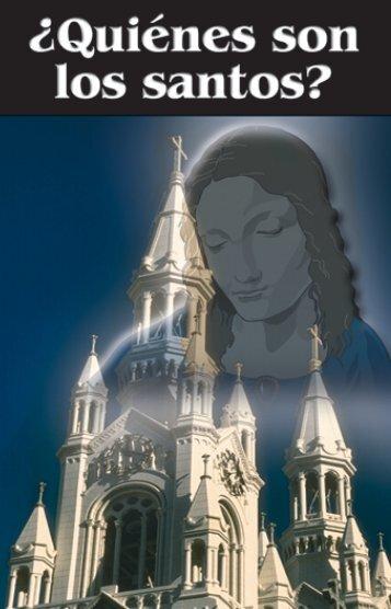 ¿Quiénes son los santos? - El Cristianismo Primitivo