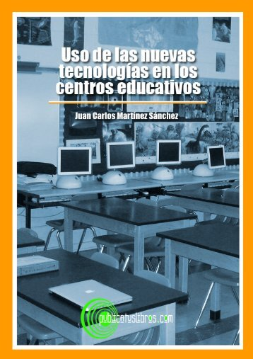 Uso de las nuevas tecnologías en los centros educativos