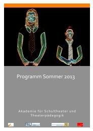 Programm Sommer 2013 Akademie für - Akademie für Schultheater ...
