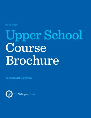 2013-2014 Upper School Course Brochure The Wellington School