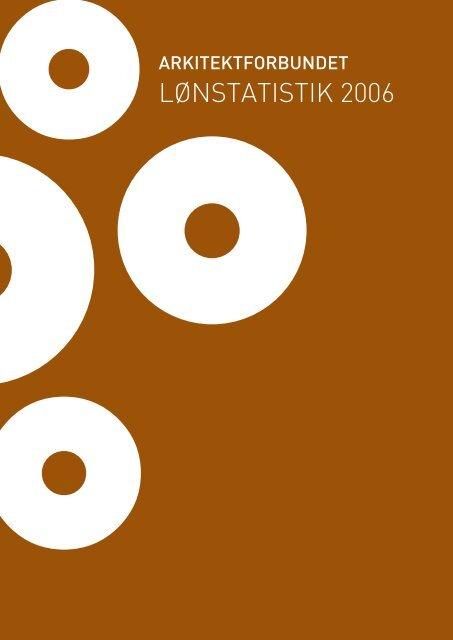 LØNSTATISTIK 2006 - Arkitektforbundet