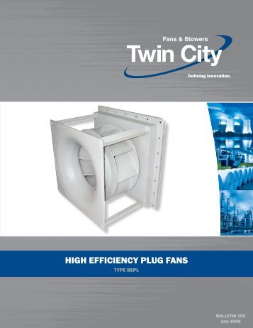 High Efficiency Plug Fans - Catalog 355 - Twin City Fan & Blower