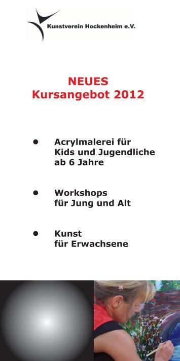 NEUES Kursangebot 2012 - Kunstverein Hockenheim