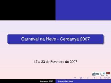 Carnaval na Neve - Cerdanya 2007 - Universidade do Minho