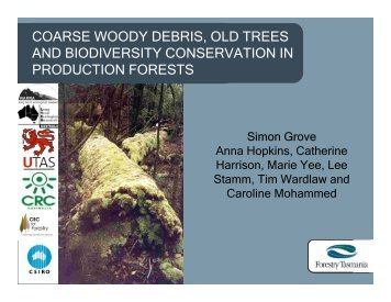 coarse woody debris, old trees and biodiversity conservation in ...
