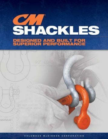 CM Shackle Technical Brochure - Columbus McKinnon Corporation