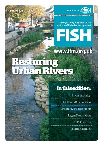 Restoring Urban Rivers - Institute of Fisheries Management