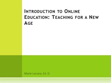 Introduction to Online Education: Teaching for a New ... - My Laureate