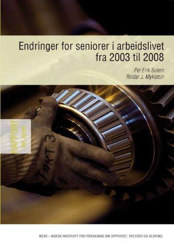 Endringer for seniorer i arbeidslivet fra 2003 til 2008 - Nova