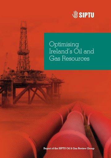 Optimising Ireland's Oil and Gas Resources - Siptu