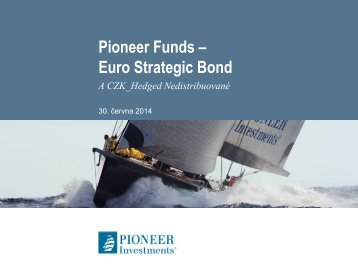 Pioneer Funds – Euro Strategic Bond - Pioneer Investments