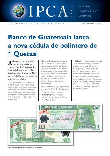 Banco de Guatemala lança a nova cédula de polímero de 1 Quetzal