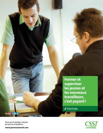 Former et superviser les jeunes et les nouveaux travailleurs ... - CSST