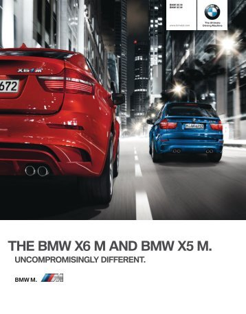 the bmw x6 m and bmw x5 m. uncompromisingly different.