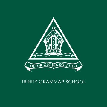 developing the individual talents of each boy - Trinity Grammar School