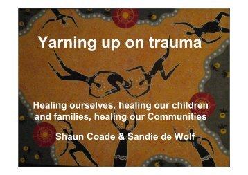 Yarning up on trauma - Secretariat of National Aboriginal and ...