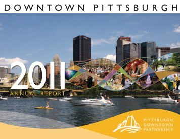 2011 Annual Report - The Pittsburgh Downtown Partnership