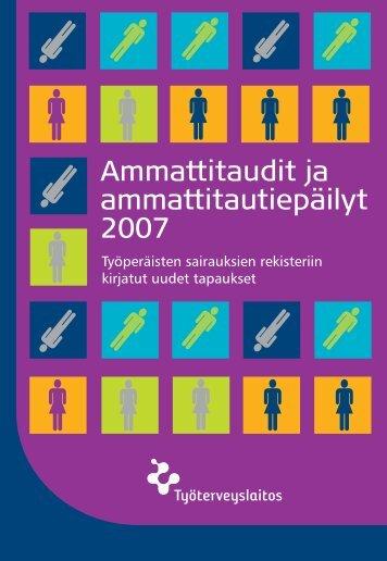Ammattitaudit ja ammattitautiepäilyt 2007 ... - Työterveyslaitos