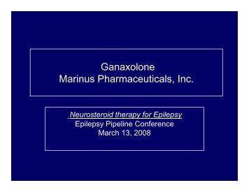 Ganaxolone Marinus Pharmaceuticals, Inc.