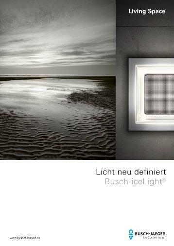 Licht neu definiert Busch-iceLight® - Busch-Jaeger Elektro GmbH