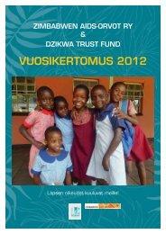 Vuosikertomus Zimbabwe2012FI_final.pdf - Zimbabwen Aids-Orvot ry