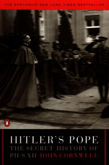 Hitler's Pope : The Secret History of Pius XII - Crusade for Truth ...