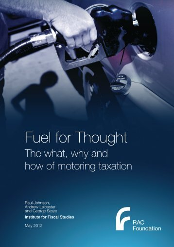 Fuel for Thought - The what, why and how of ... - RAC Foundation