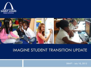 IMAGINE STUDENT TRANSITION UPDATE - St. Louis Public Schools