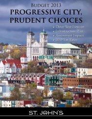 Budget 2013: Progressive City, Prudent Choices - City Of St. John's