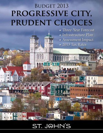 Budget 2013: Progressive City, Prudent Choices - City Of St. John's