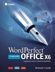 Corel WordPerfect Office X6 Reveiwer's Guide - Corel Corporation