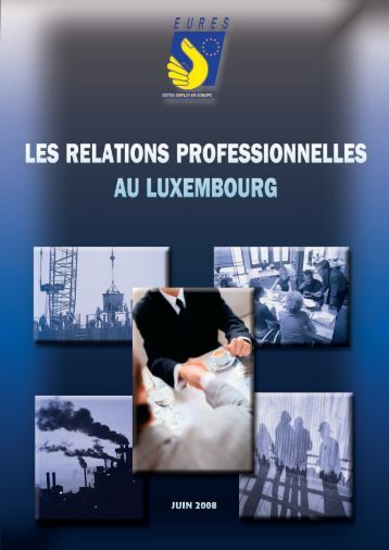 Les relations professionnelles au Luxembourg - Conseil ...