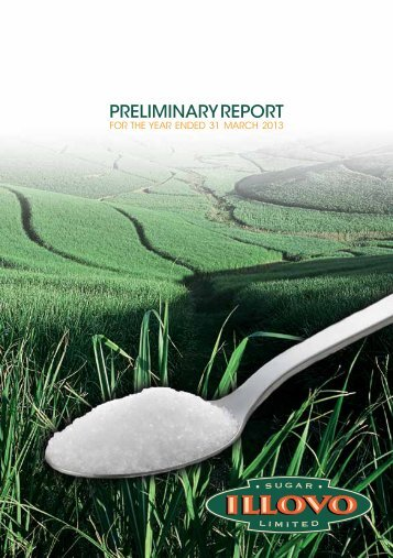 Preliminary Report for the year ended 31 March 2013 - Illovo Sugar ...